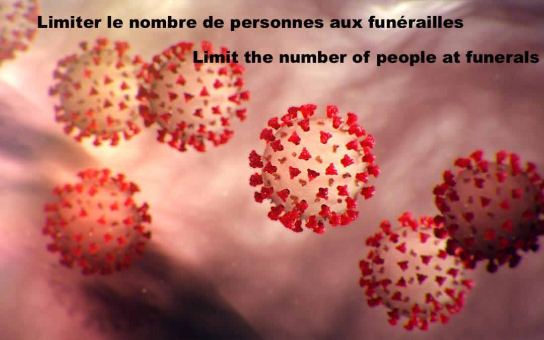 COVID-19: limiter le nombre de personnes aux funérailles/limit the number of people at funerals